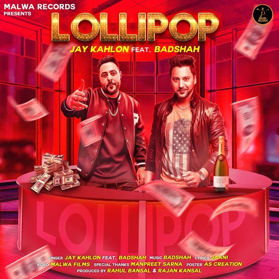 Lollipop - Badshah Ft. Jay Kahlon